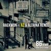 Raekwon- 86' Remix ft. AZ & Altrina Renee (Prod. by Dj Thoro)