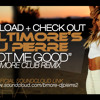 BMORE DJ PIERRE - GOT ME GOOD CLUB REMIX (DOWNLOAD NOW)