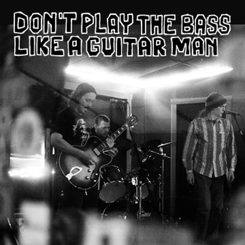Don't Play the Bass Like a Guitar