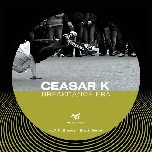 VL105-Ceasar K-Breakdance Era [Preview]