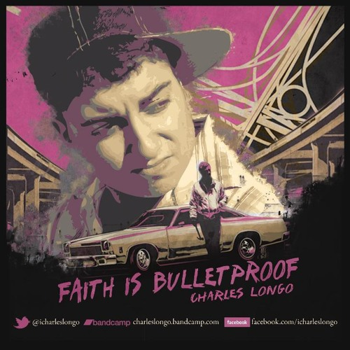 Charles Longo - Faith Is Bulletproof - 14 Limonada' ft. Ian Wagner (Produced by Bangladesh)
