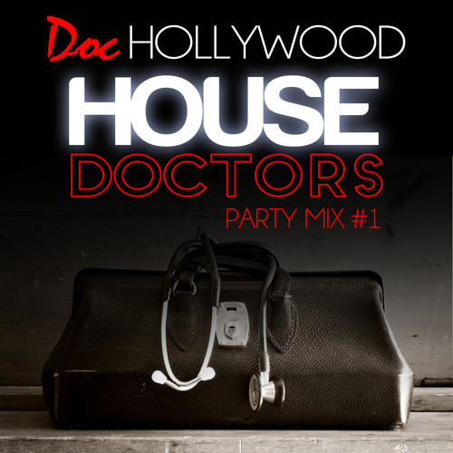"""Doc Hollywood """"House Doctors"""" (Party Mix Vol. 1)"""