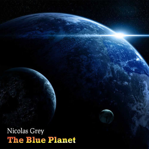 Nicolas Grey - The Blue Planet (Original Mix) [FREE DOWNLOAD]