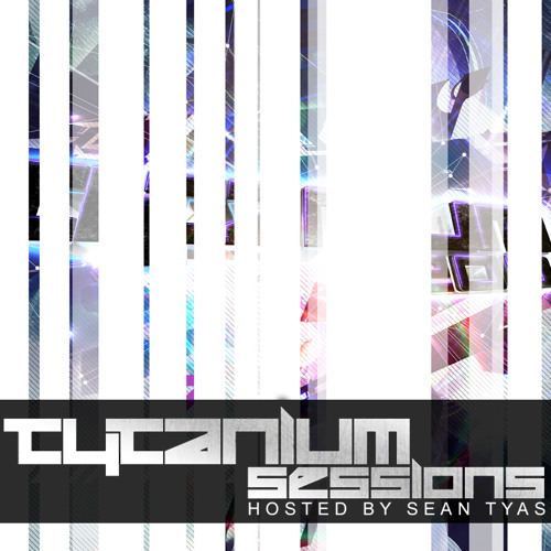 Sean Tyas pres. Tytanium Sessions Podcast 004