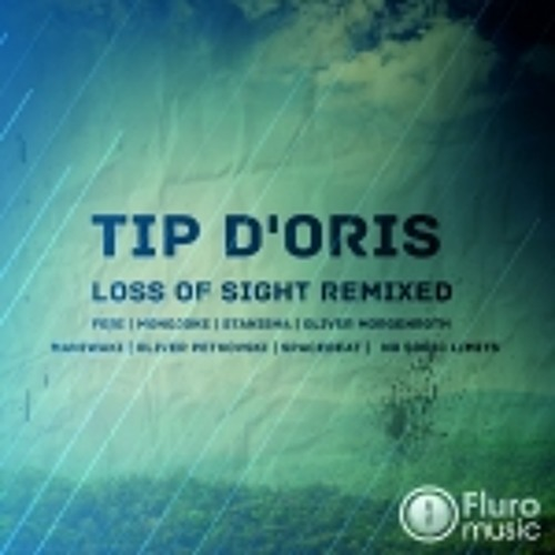 Tip D'Oris - Loss Of Sight (Oliver Morgenroth Remix)