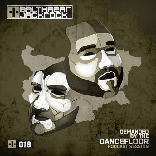 Demanded By The Dancefloor 018 with Balthazar & JackRock