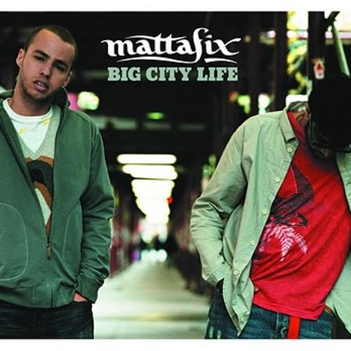 Mattafix - Big city life (Remix)