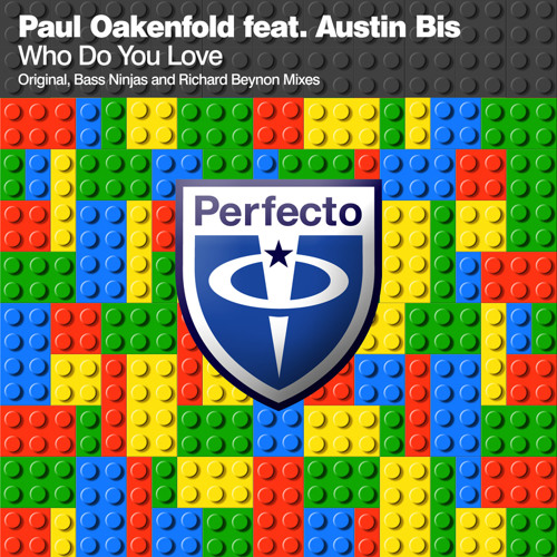 Paul Oakenfold feat. Austin Bis - Who Do You Love (Bass Ninjas Remix)