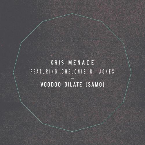 Kris Menace feat. Chelonis R Jones - Voodoo Dilate (SAMO) - Spirit Catcher Remix