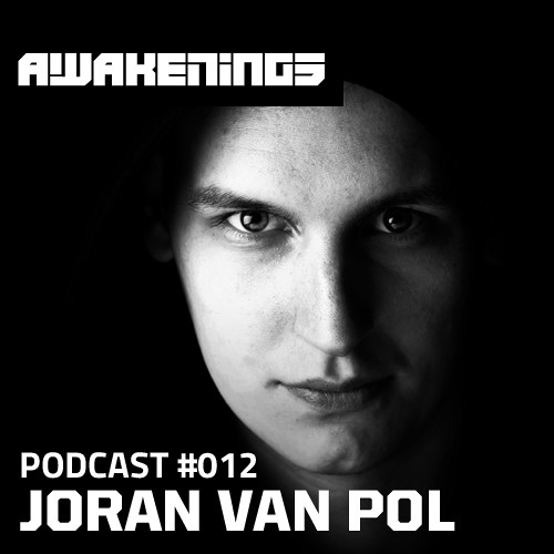 Awakenings Podcast #012 - Joran van Pol