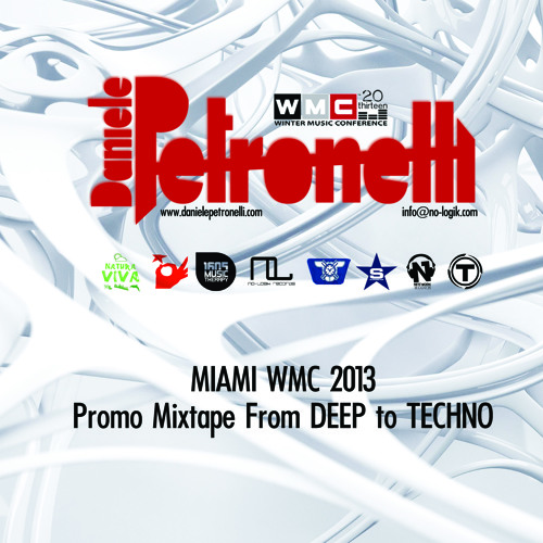 DANIELE PETRONELLI_MIAMI WMC 2013 Promo Mixtape From DEEP To TECHNO