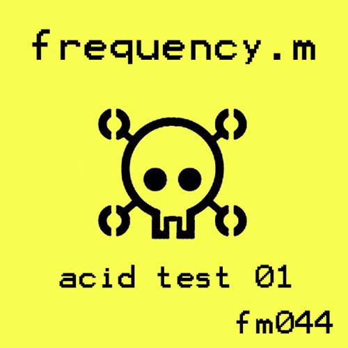 Acid Test 01 (fm044)