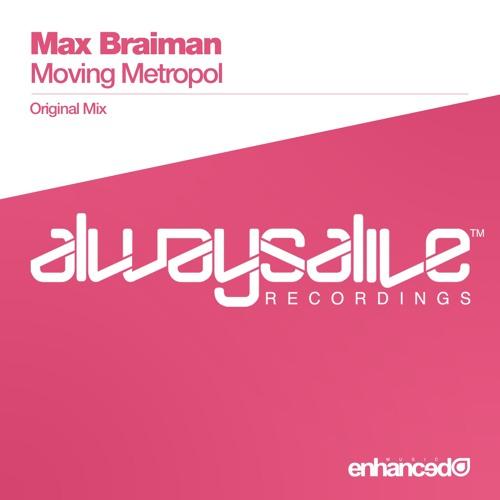 ALWAYSA025 : Max Braiman - Moving Metropol (Original Mix)