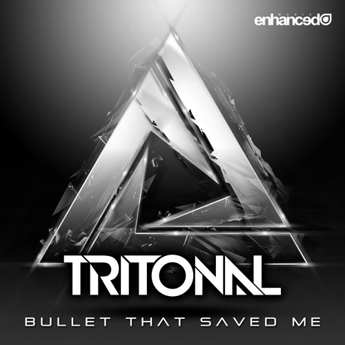 Enhanced157 : Tritonal feat. Underdown - Bullet That Saved Me (Original Mix)
