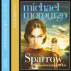 Sparrow: The Story of Joan of Arc written by Michael Morpurgo and read by Amy Enticknap