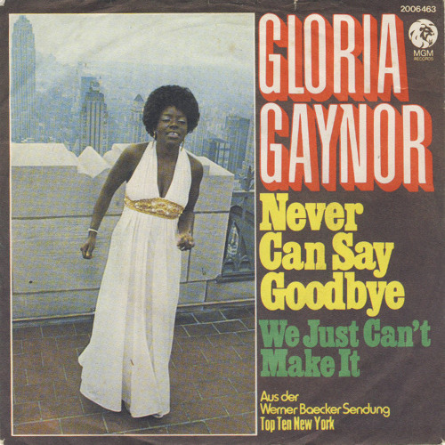Gloria Gaynor - Never can say goodbye (Luca Fregonese House club9)
