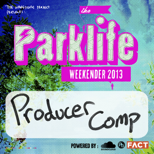 Parklife Producer Comp 2013