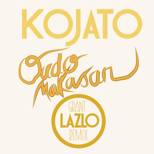 Kojato - Oudo makasan (Grant Lazlo remix) -- RADIO EDIT --