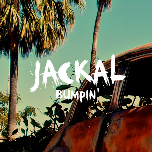 Jackal - Bumpin' (Original Mix) [FREE DOWNLOAD]