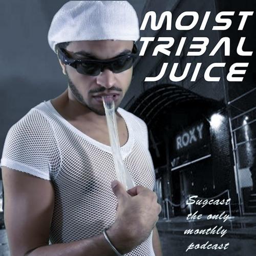 Sugcast: Moist Tribal Juice