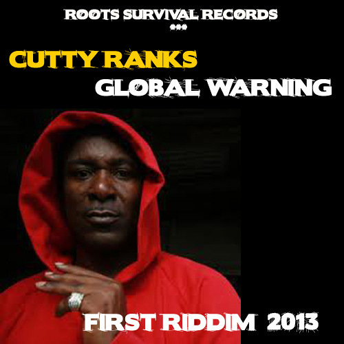 CUTTY RANKS GLOBAL WARNING/ FIRST RIDDIM/ ROOTS SURVIVAL REC.