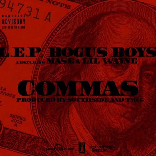 LEP Bogus Boys - Commas (f/ Mase X Lil Wayne) #RnR @LepBogusBoys