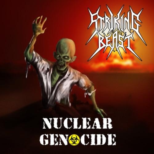 STRIKING BEAST - Nuclear Genocide
