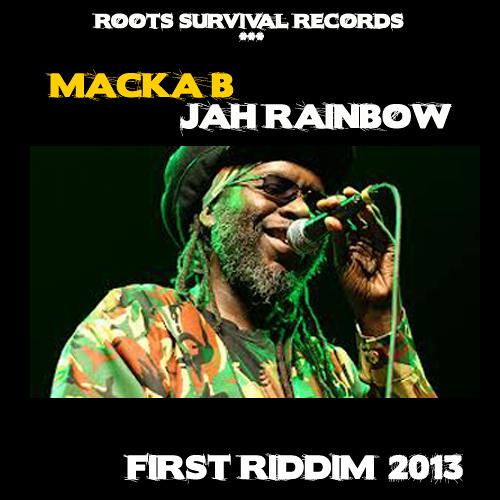 MACKA B JAH RAINBOW/ FIRST RIDDIM/ ROOTS SURVIVAL