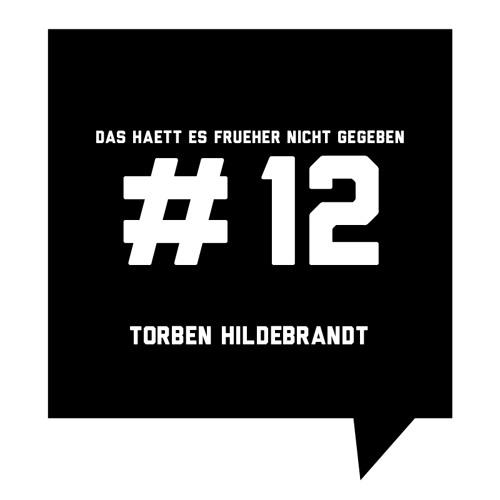Das haett es frueher nicht gegeben #12: Torben Hildebrandt