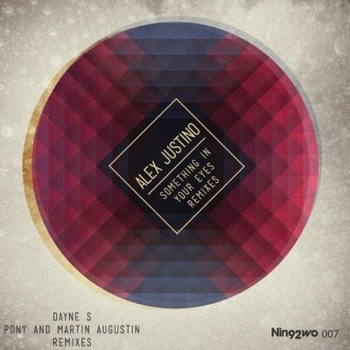 Alex Justino - Something In Your Eyes (PONY & Martin Augustin Remix)