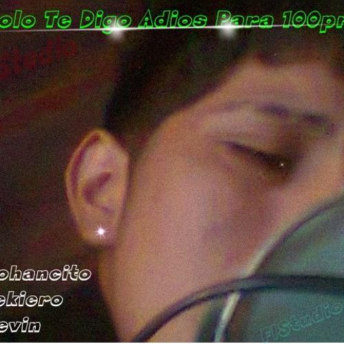 ^Solo Te  Digo Adios  Para 100pre ^♪♪Djtekiero_Djkevin _Djyohancito♪♪♪♪♪♪♪♪