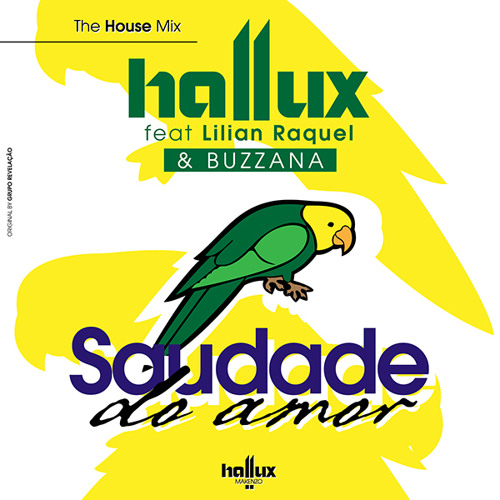 HALLUX - Saudade Do Amor (ft Lilian Raquel & Buzzana) [Radio Edit]