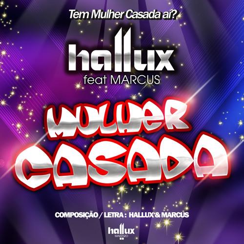 HALLUX - Mulher Casada (ft Marcus) [Radio Edit]