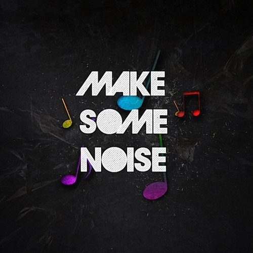 DJ Unix Presents Make Some Noise (Teaser)