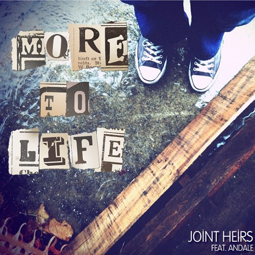 Joint Heirs - More To Life (feat. Andale)