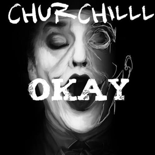 Churchilll - Okay