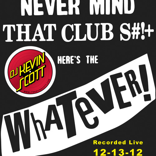 Live at Whatever! (12-13-12)