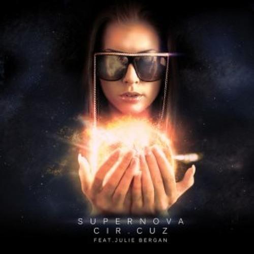 Cir.Cuz feat. Julie Bergan - Supernova (Johnmay Remix)