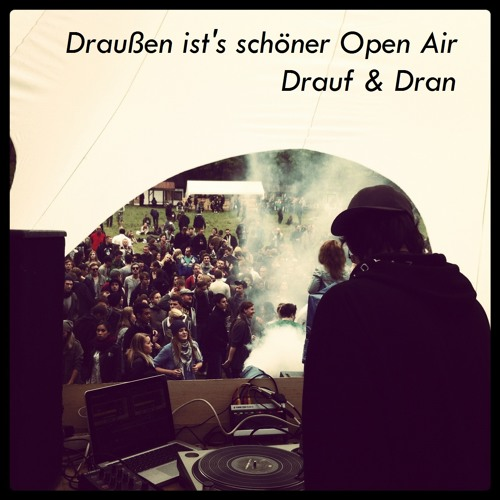 Drauf & Dran at Draußen ist's schöner 13.05.12