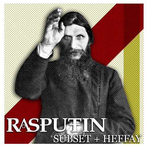 Rasputin - Subset & Heffay
