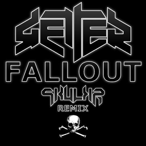 Getter - Fallout (Skulkr Remix)