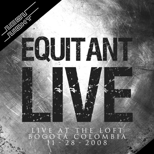 Equitant - Live @ The Loft (Bogota Colombia 11-28-2008) *Free Download