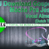 DJ Download Gospel - Mache Pra Jesus (Dutch Tribal) - Vocal Almeida 33