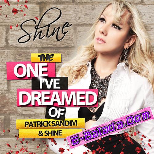 AMDS - Patrick Sandim & Shine -The One I've Dreamed Of (John W & Fagner Backer Radio Edit)