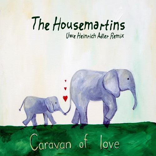 The Housemartins - Caravan Of Love (Uwe Heinrich Adler Remix)