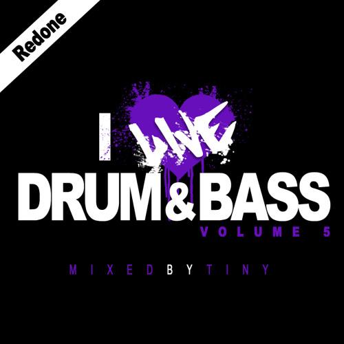Redone, A Tiny Mix.  I Live Drum & Bass Vol. 5 (2013)