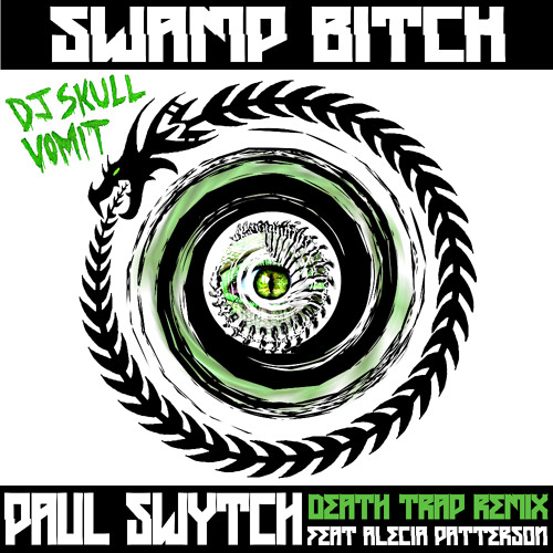 Swamp Bitch by DJ Skull Vomit (Paul Swytch's Death Trap Remix) Feat. Alecia Patterson