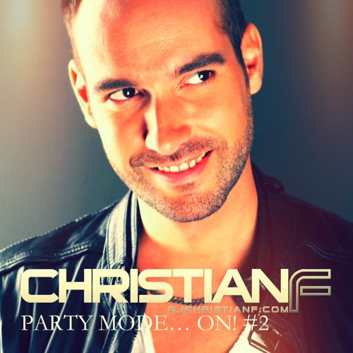 CHRISTIAN F - PARTY MODE... ON! #2 (25000 FACEBOOK FANS GIFT)