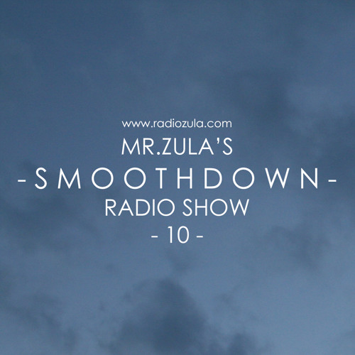 Smoothdown #10 - 14.03.13 @ Radio Zula