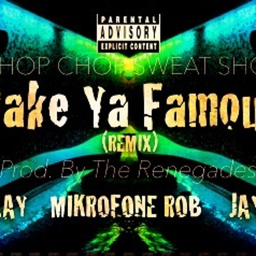 Make Ya Famous (Remix) [Prod. by The Renegades]
